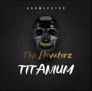 The Elevatorz -Titanium Mp3 Download