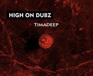 Download Zip TimAdeep – High on Dubz EP