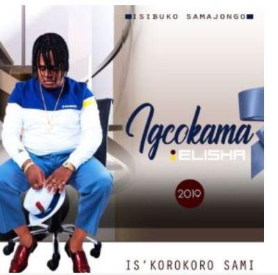 Igcokama Elisha – Is'korokoro Sami Mp3 Download