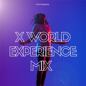 Download Mp3 XtetiQsoul – X World Experience Mix 2020