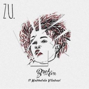 Download Mp3 Zu. – Broken Ft. Makhafula Vilakazi