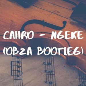 Download Mp3 Caiiro – Ngeke (DJ Obza Bootleg)