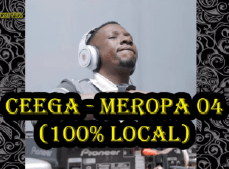 Ceega – Meropa 4 (100% Local Mix) Mp3 Download
