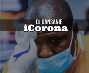 Download Mp3 Dj Dansanie – iCorona