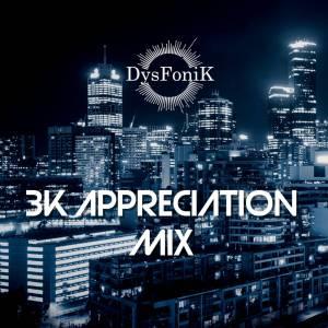 Download Mp3 DysFoniK – 3K Appreciation Mix