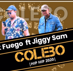 Download Mp3 Gerik Fuego – Colebo Ft. Jiggy Saw