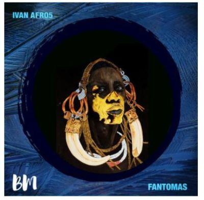 Download Mp3 Ivan Afro5 – Fantomas