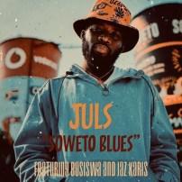 Download Mp3 Juls – Soweto Blues Ft. Busiswa & Jaz Karis