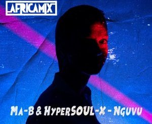 Download Mp3 Ma-B & HyperSOUL-X – Nguvu (Ancestral V-HT)