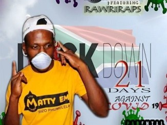 Download Mp3 Matty EM – 21 Days Against Covid 19 Ft. RAWRIRAPS