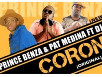 Download Mp3 Prince Benza & Pat Medina – Corona Ft. DJ Call Me