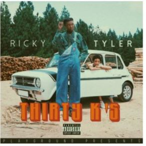 Download Mp3 Ricky Tyler – Thirty K's