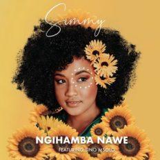 Download Mp3 Simmy – Ngihamba Nawe Ft. Sino Msolo