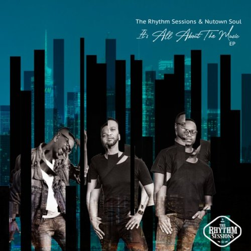 EP: The Rhythm Sessions & Nutown Soul – Its All About The Music Download Zip Fakaza