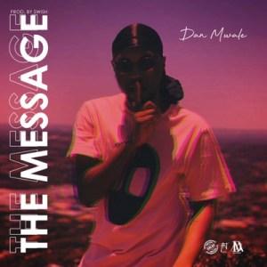 Download Mp3 Dan Mwale – The Message
