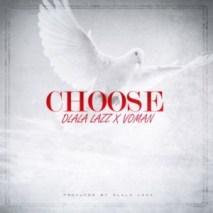 Download Mp3 Dlala Lazz – Choose Ft. Voman