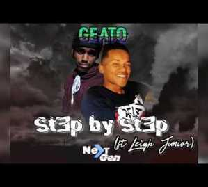 Download Mp3 Geato – Step by Step Ft. Leigh Junior