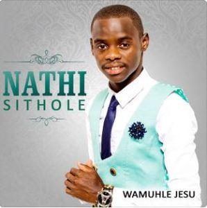 Nathi Sithole – Wamuhle Jesu