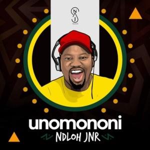 Download Mp3 NDLOH JNR – Unomononi