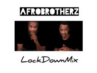 Afro Brotherz – Lockdown Mix Mp3 Download