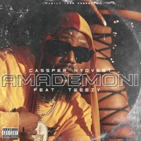 Download Mp3: Cassper Nyovest – Amademoni Ft. Tweezy