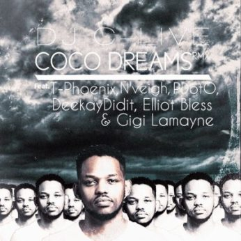 Download Mp3 DJ C-Live – Coco Dreams (Remix) Ft. T-Phoenix, N'veigh, Deekay Didit, Elliot Bless, Gigi Lamayne & PDotO