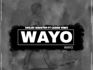 Download Mp3 Deejay Maestro – Wayo Ft. Cassie Vibez