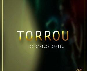 Download Mp3 Dj Damiloy Daniel – Torrou (Original Mix)