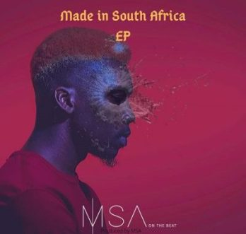 Download Ep: MSA – Made In South Africa Zip