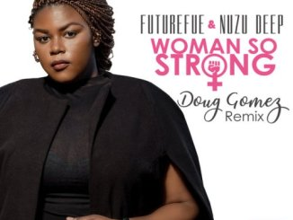 FutureFue, Nuzu Deep – Woman So Strong