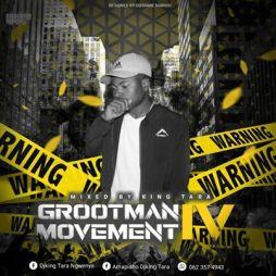 Download Mp3: Dj King Tara – Grootman Movement Episode 4 (Underground MusiQ)