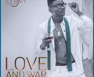 ALBUM: Henny C – Love and War Album Download Fakaza