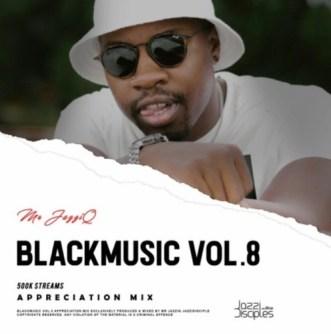 Download Mp3: JazziDisciples – BlackMusic Vol.8 mixed by Mr. JazziQ