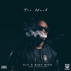 Download Mp3: KLY – Too Much Ft. Riky Rick