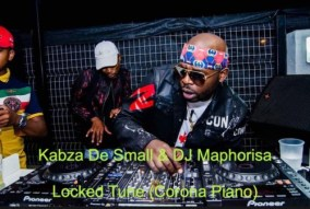 Download Mp3: Kabza De Small & DJ Maphorisa – Locked Tune (Corona Piano)
