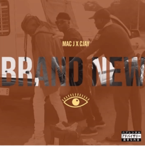 Download Mp3: Mac J x Cjay – Brand New
