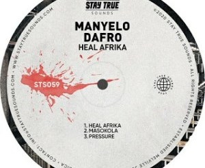 Download EP: Manyelo Dafro – Heal Afrika Zip