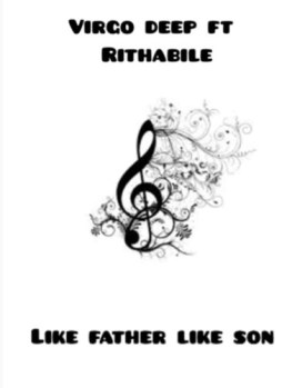 Download Mp3: Vigro Deep – Like father like son Ft. Rithabile