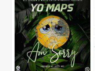 Yo Maps - Am Sorry Mp3 download