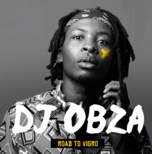 DJ OBZA – Road to Vigro