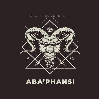 Echo Deep – Aba'phansi (Original Mix)