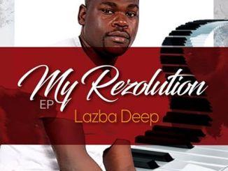 Ep: Lazba Deep – My Resolution