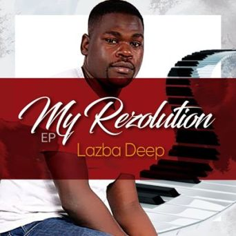 Ep: Lazba Deep – My Resolution