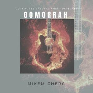 EP: Mikem Cherc & Vigro Deep – Gomorrah