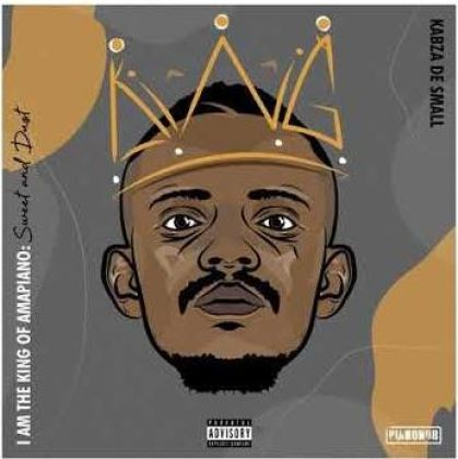 DOWNLOAD Kabza De Small I Am The King Of Amapiano Sweet & Dust Album Zip File