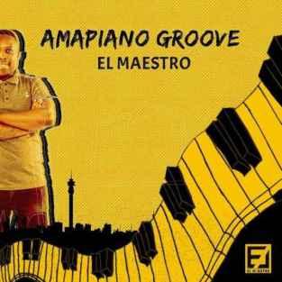 Album: El Maestro – Amapiano Groove