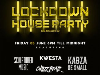 Kabza De Small, Kwesta, Chymamusique, Culoe De Song, Emtee & Leehleza Lockdown House Party Season 2 Premiere Line UP
