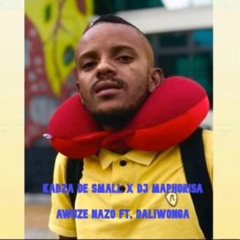 Kabza De Small X Dj Maphorisa – Awuze Nazo Ft. Daliwonga