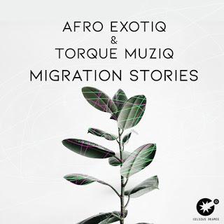 Afro Exotiq & TorQue MuziQ – Migration Stories
