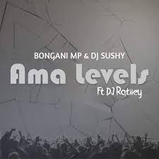 Bongani Mp & DJ Sushy - Ama Levels Ft. DJ Ratiiey